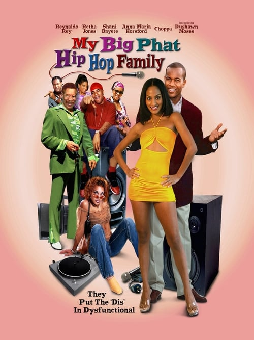 Filme My Big Phat Hip Hop Family Completo