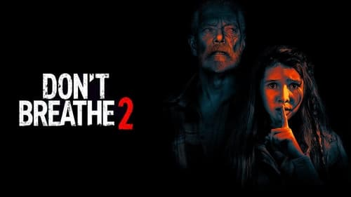 Don't Breathe 2 - Bad things happen to bad people. - Azwaad Movie Database