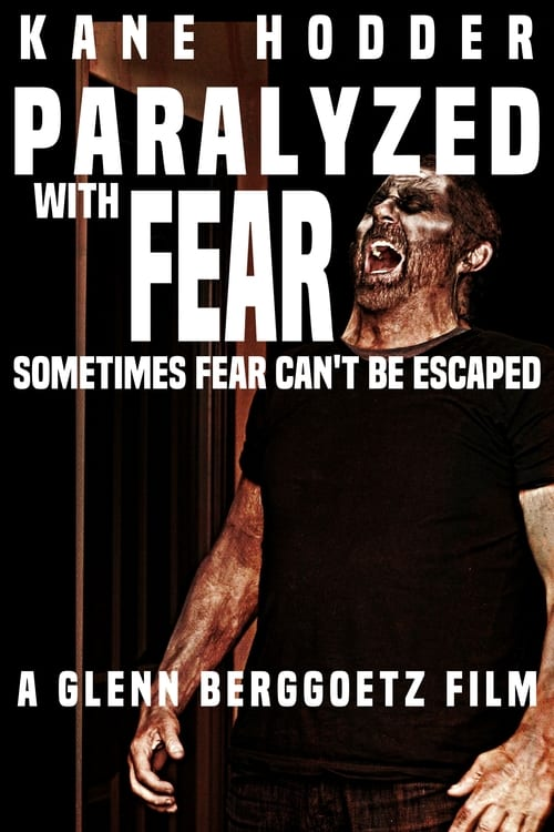 Wherefore Paralyzed with Fear