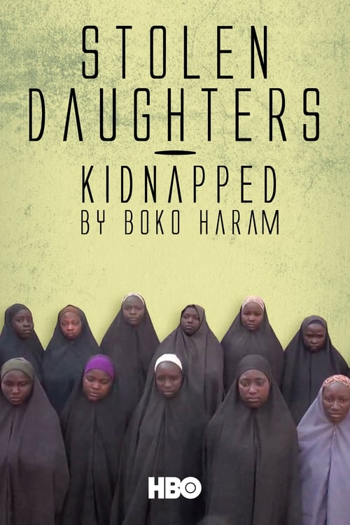 Watch Stolen Daughters: Kidnapped By Boko Haram Online Earnthenecklace