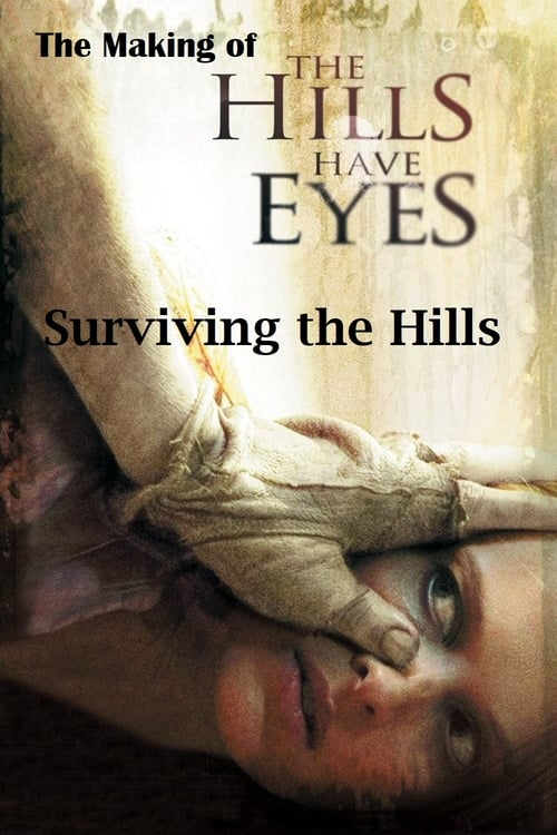 Surviving the Hills: The Making of 'The Hills Have Eyes' (2006)