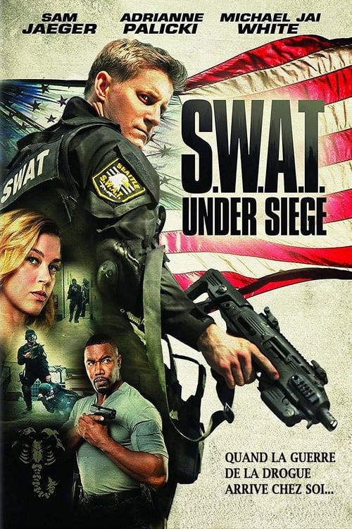 S.W.A.T.: Under Siege Streaming VF