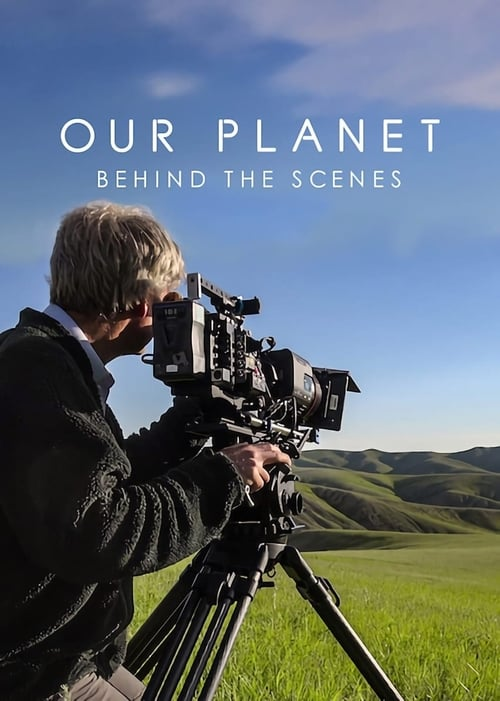 Our Planet Behind the Scenes (2019) เบื้องหลัง โลกของเรา