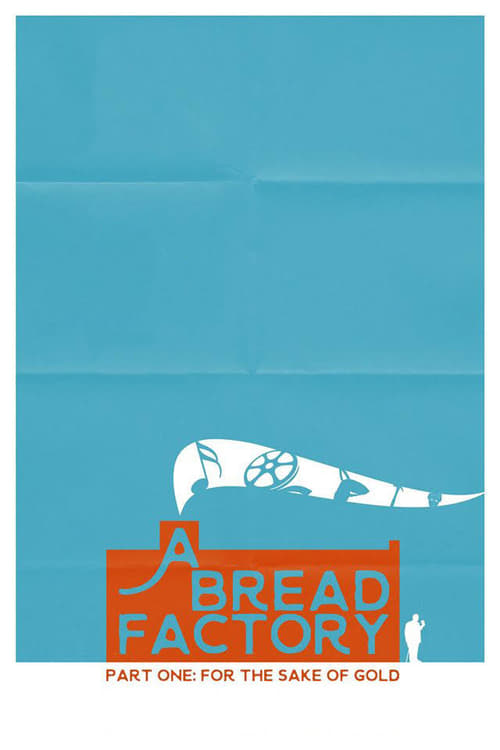 A Bread Factory Part One: For the Sake of Gold Affiche de film