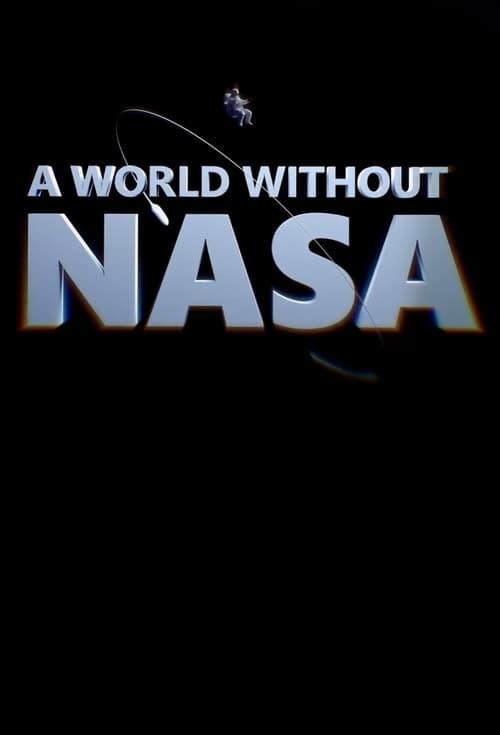 A World Without NASA ( A World Without NASA )