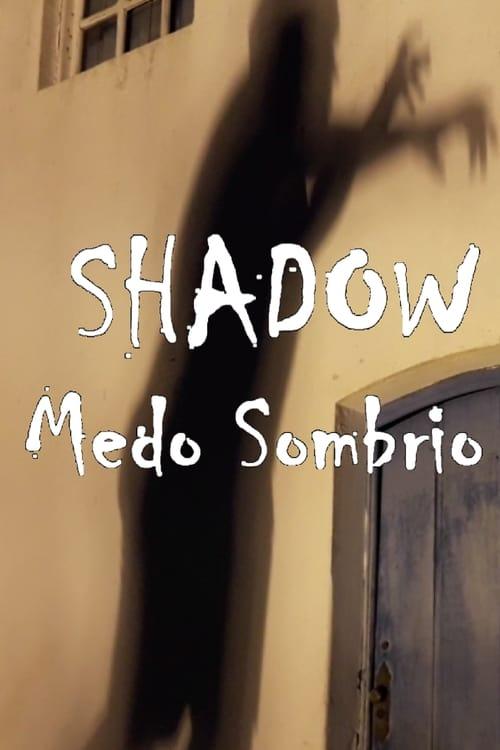 Shadow - Medo Sombrio