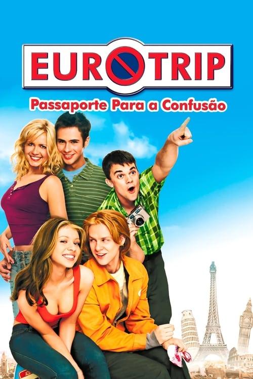 Como assistir Eurotrip: Passaporte para a Confusão (2004) em streaming  online – The Streamable