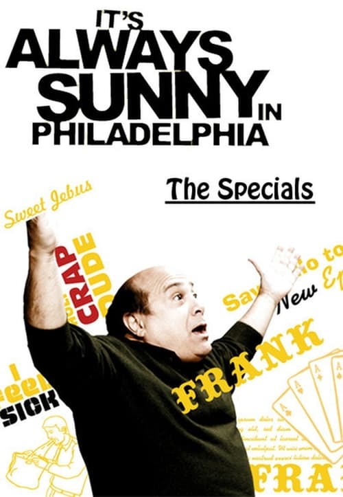 It's Always Sunny in Philadelphia: Specials