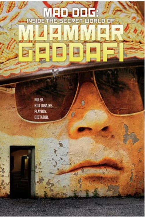 MAD DOG: Inside the Secret World of Muammar Gaddafi MEGA