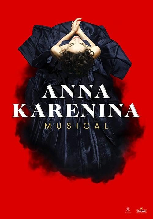 Анна Каренина. Мюзикл (2018)