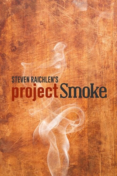 Steven Raichlen's Project Smoke (2015)