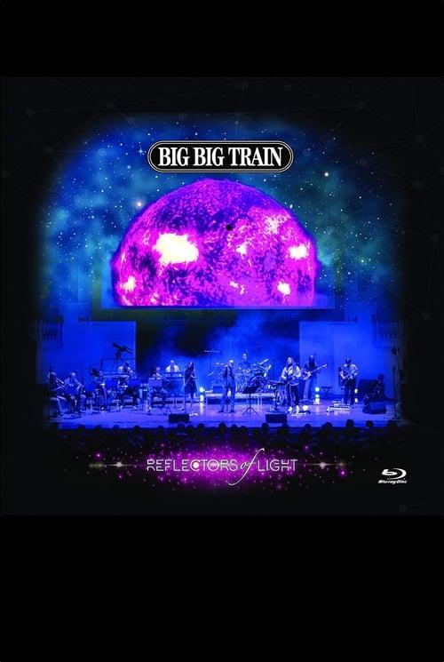 Big Big Train: Reflectors Of Light