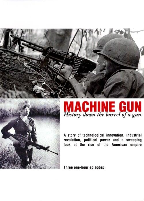 Machine Gun: History Down the Barrel of a Gun (1999)