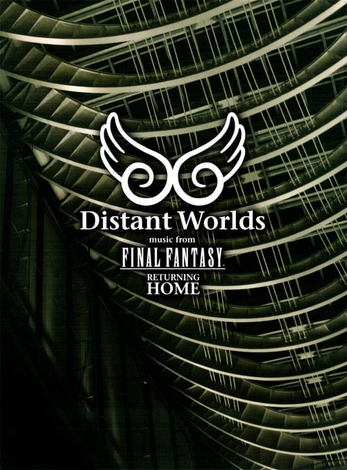 Film Distant Worlds: Music from Final Fantasy Returning Home Gratuit