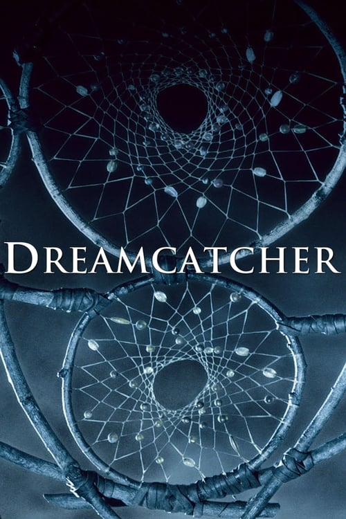 Streaming Dreamcatcher (2003) Movie Free Online