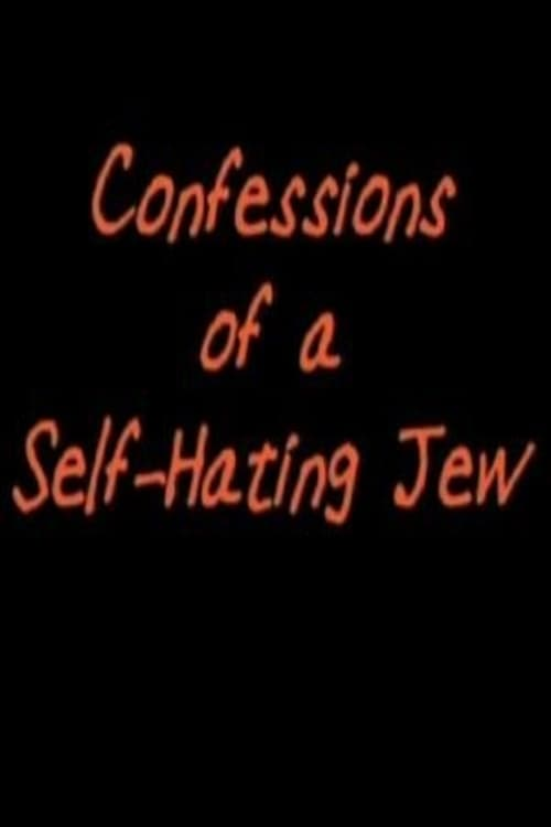 Confessions of a Self-Hating Jew (2012)