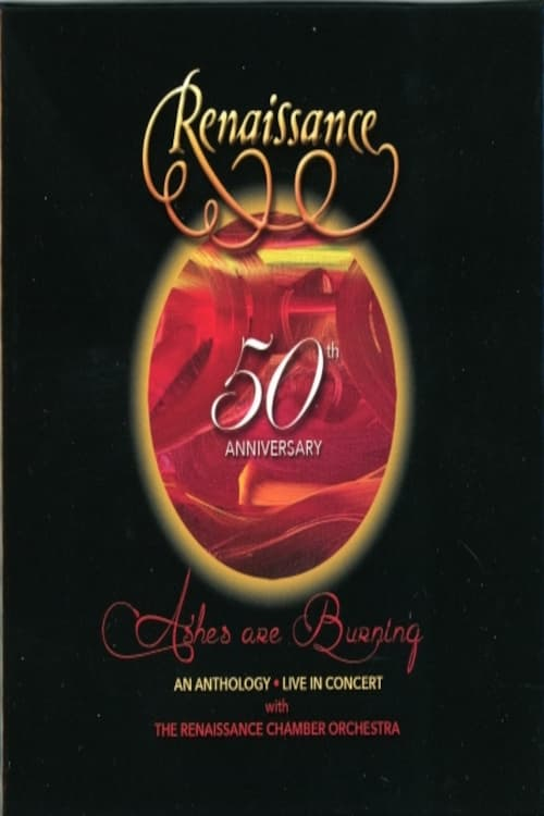 Renaissance - 50th Anniversary • Ashes are Burning • An Anthology • Live in Concert Watch Online Full Free