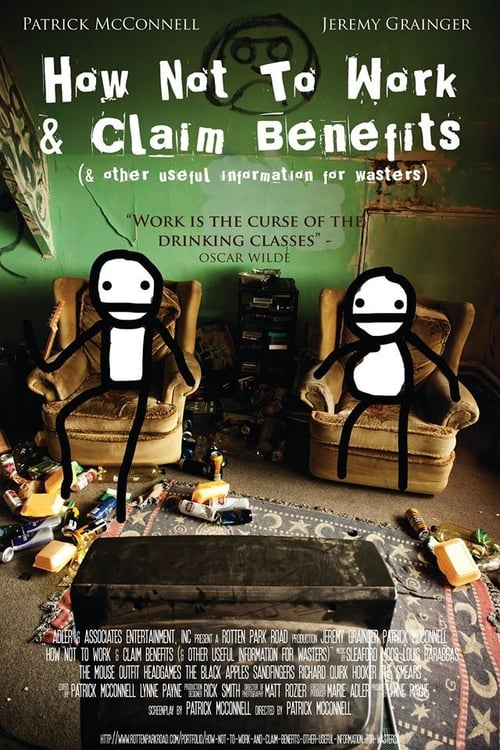 Ver pelicula How Not to Work & Claim Benefits... (and Other Useful Information for Wasters) Online