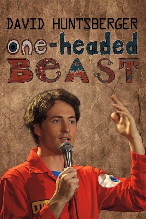 David Huntsberger: One-Headed Beast