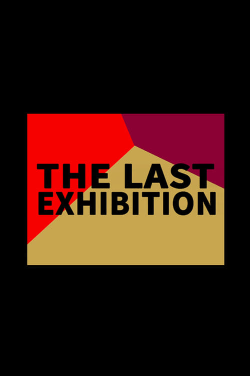 The Last Exhibition (2016)