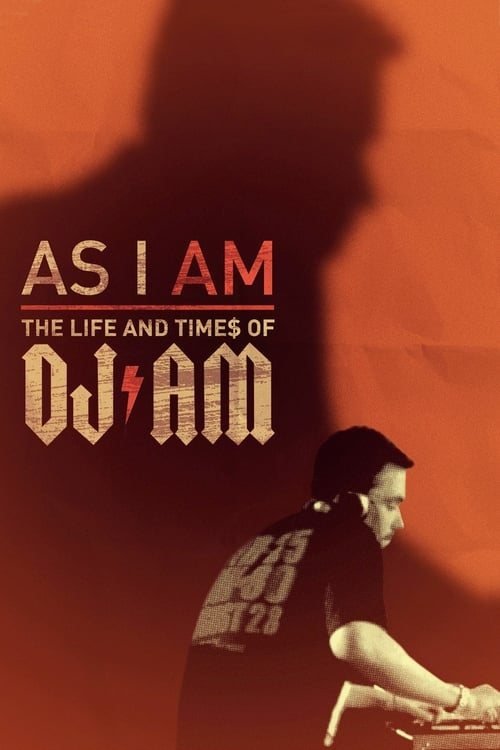 As I AM: The Life and Times of DJ AM on lookmovie