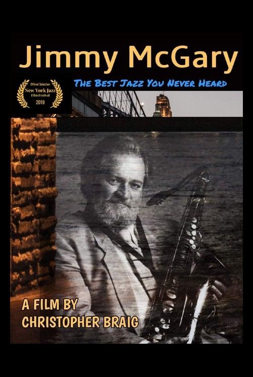 Regarder Le Film Jimmy McGary: The Best Jazz You Never Heard En Ligne