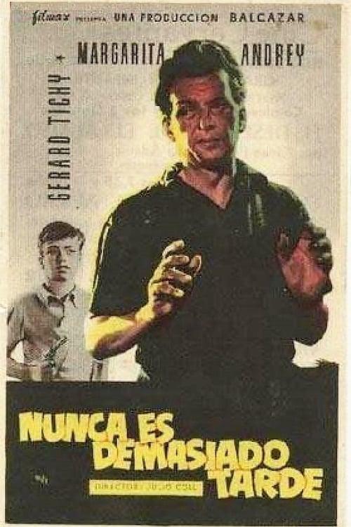Nunca es demasiado tarde (1956)