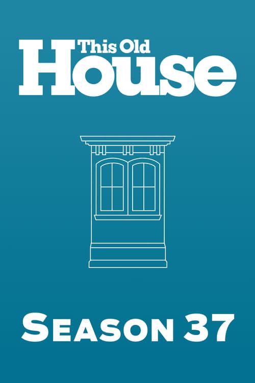This Old House: Season 37