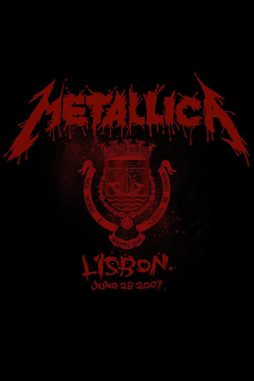 Metallica: Live in Lisbon, Portugal – June 28, 2007