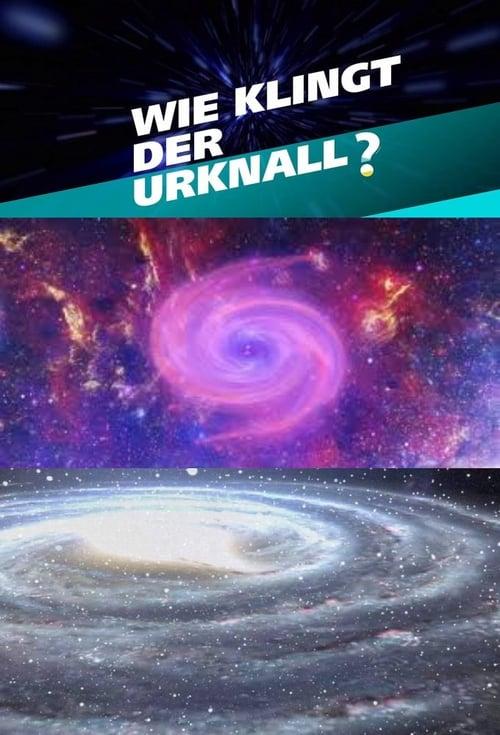 Película Wie klingt der Urknall – Botschaften vom Anfang des Universums Gratis En Línea