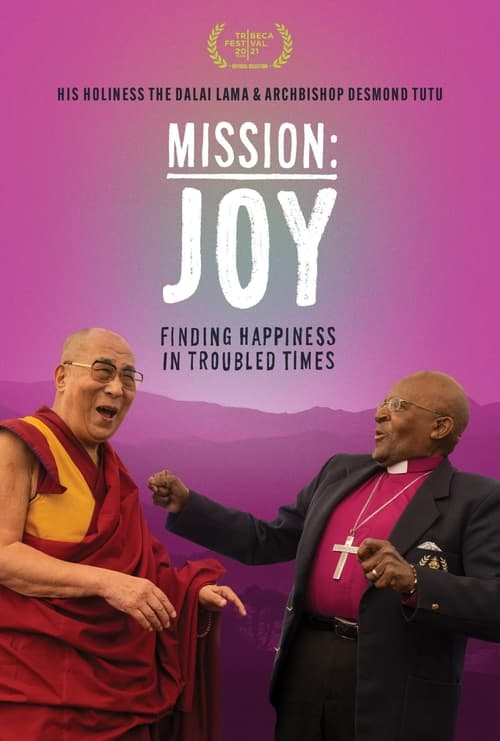 Watch Mission: Joy (Finding Happiness in Troubled Times) Online Streaming