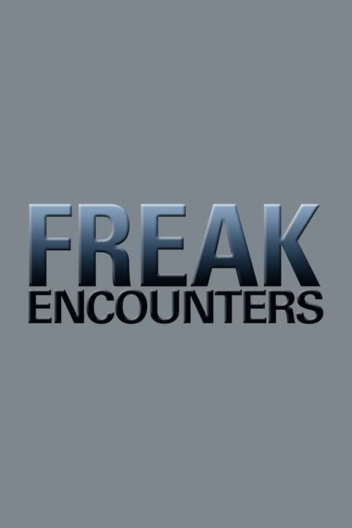 Freak Encounters