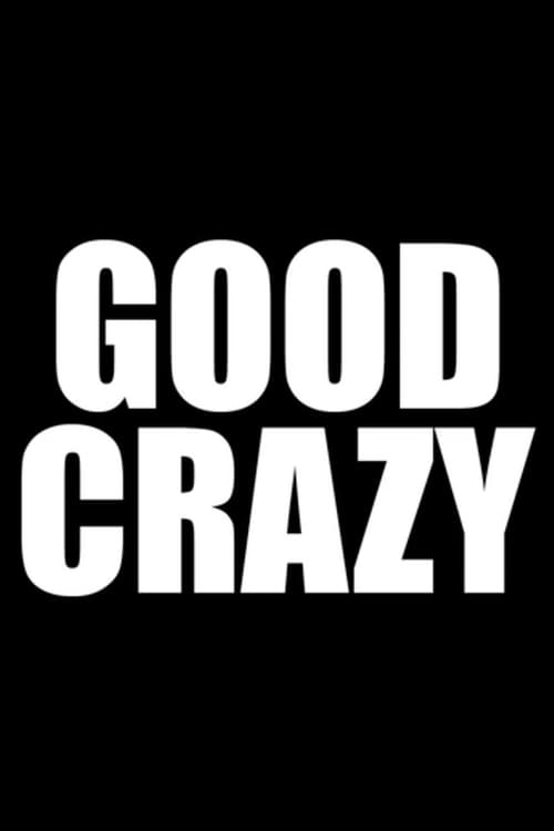 Watch Good Crazy En Español