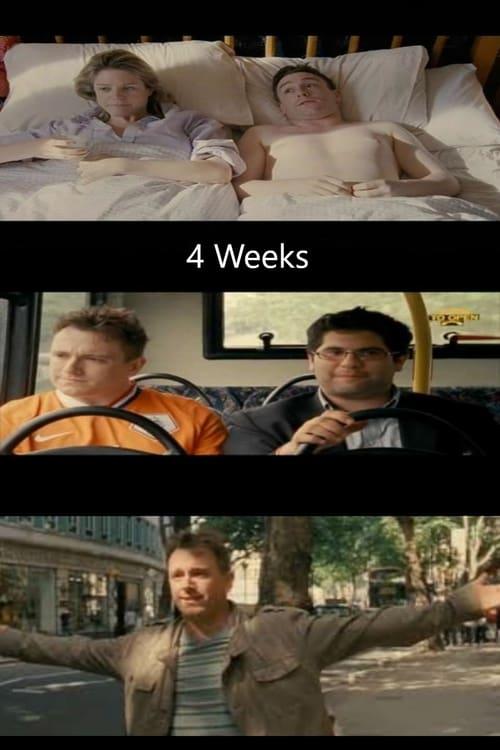 Regarde 4 Weeks De Bonne Qualité Gratuitement