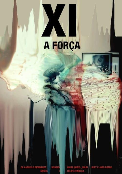 XI - A Força (2017)