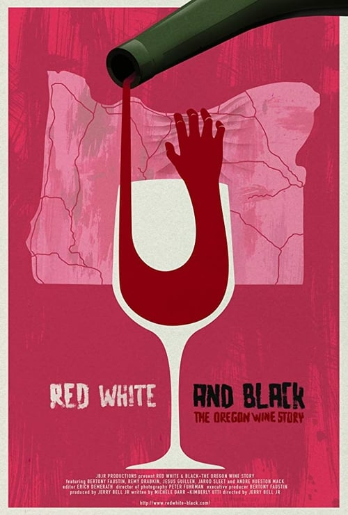 Red White & Black: The Oregon Winemakers Story (2017)