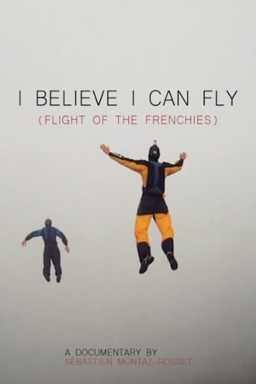 I Believe I can Fly (flight of the frenchies). Streaming VF