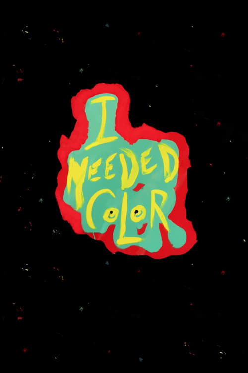 I Needed Color (2017)