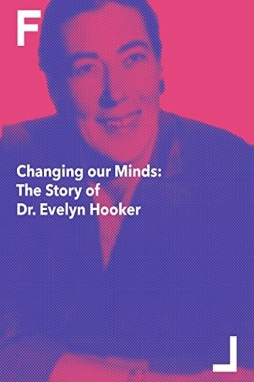 Changing Our Minds: The Story of Dr. Evelyn Hooker