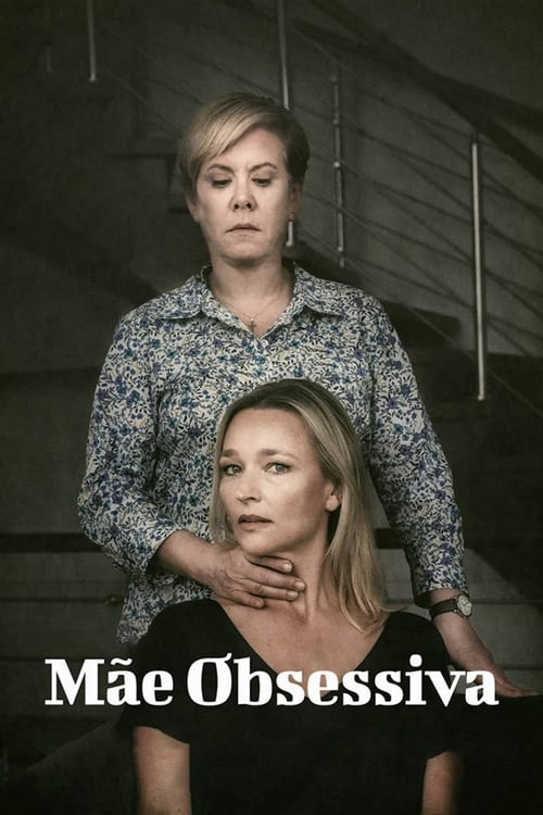 Assistir Mãe Obsessiva