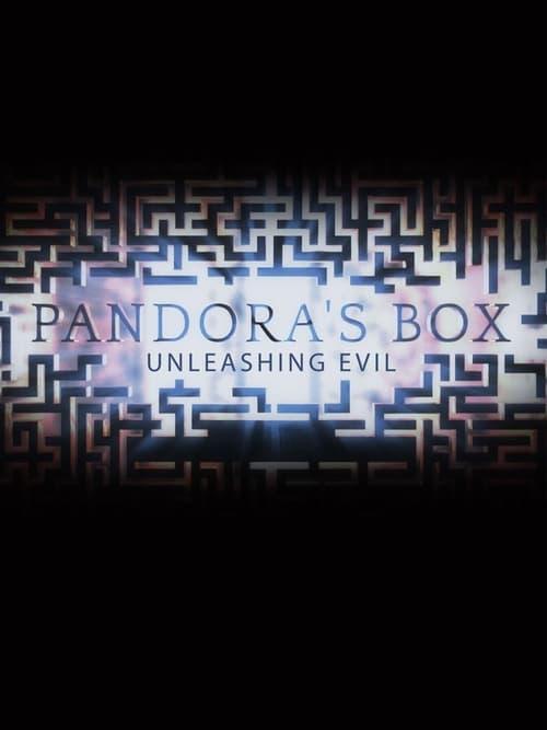 Pandora's Box: Unleashing Evil (2016)