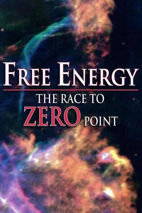 Free Energy - The Race to Zero Point