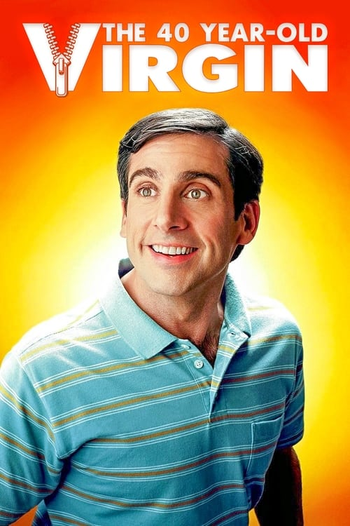 The poster of The 40 Year Old Virgin