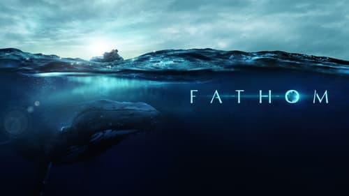Watch Fathom HD Full Online