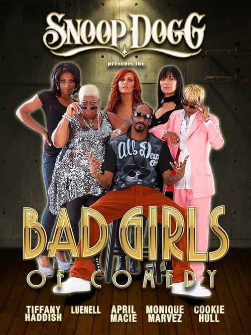 Snoop Dogg Presents The Bad Girls of Comedy (2012)