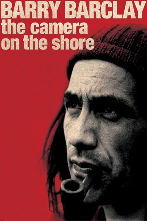 Barry Barclay. The Camera on the Shore. poster