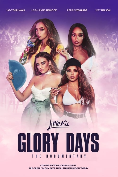 Little Mix: Glory Days - The Documentary