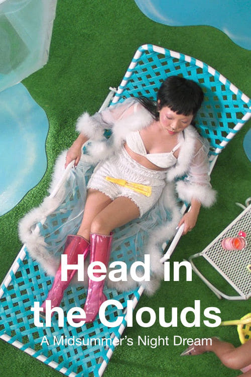 Head in the Clouds: a midsummer night's dream (2018)
