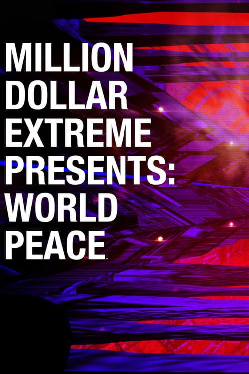 Million Dollar Extreme Presents: World Peace-Azwaad Movie Database