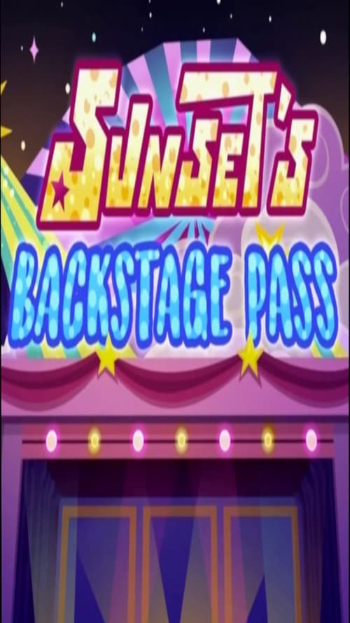 My Little Pony: Equestria Girls - Sunset's Backstage Pass (2019)